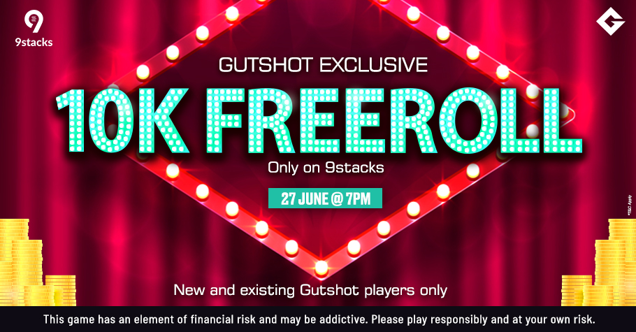 Sign-up On 9stacks To Play Gutshot's Exclusive 10K Freeroll