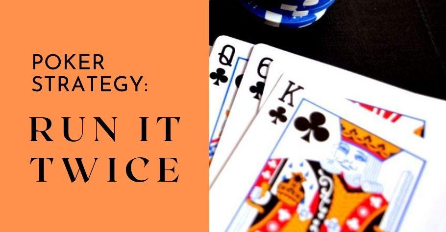 Poker Strategy - Running It Twice