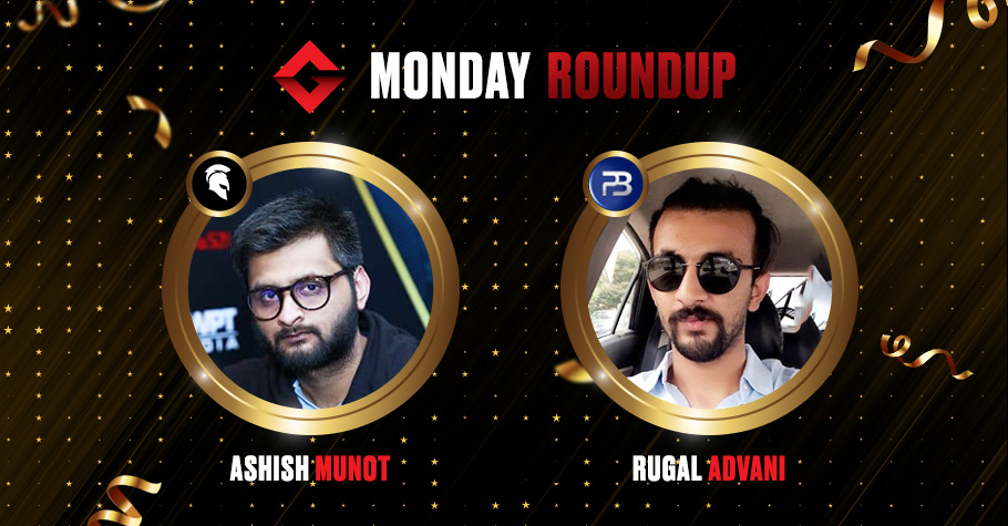 Monday Round Up: Munot & Advani Took Home Loads Of Cash After Clinching Poker Titles