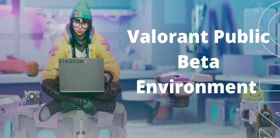 Public Beta Environment For Valorant Announced, Here's Who Can Sign-up