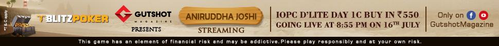 Blitzpoker x Gutshot Aniruddha Joshi IOPC D'lite Day 1C