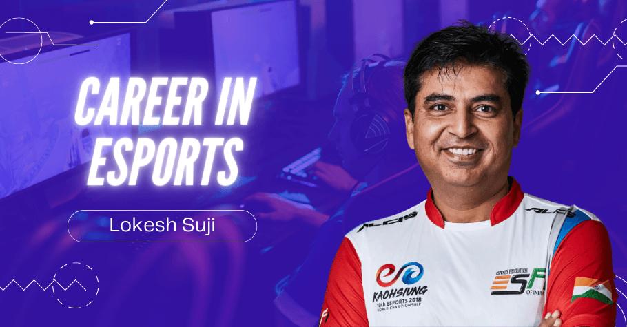 Make Esports A Career Option, Lokesh Suji Tells Why