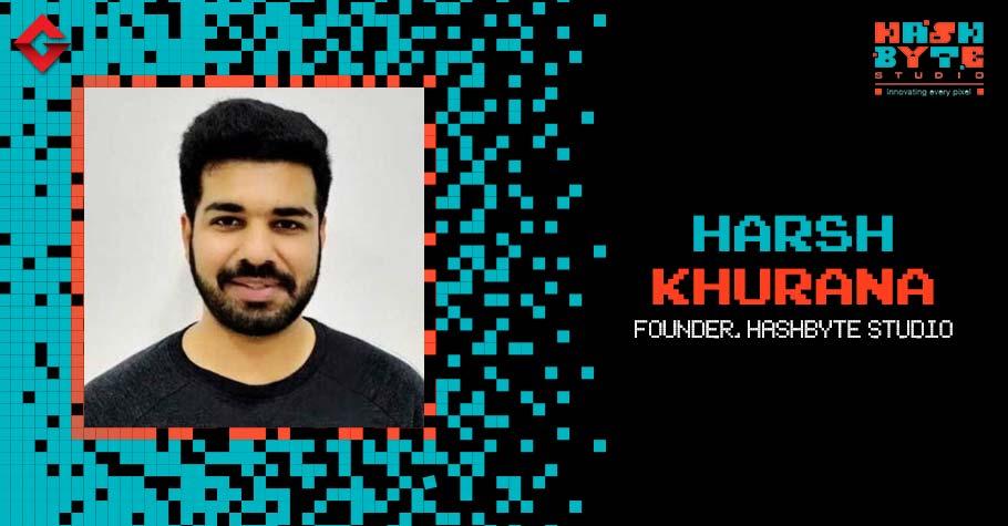 Hashbyte Studio Harsh Khurana Reveals The Upcoming Trends In Game Development