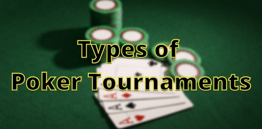 7 Types Of Poker Tournaments Every Poker Player Must Know