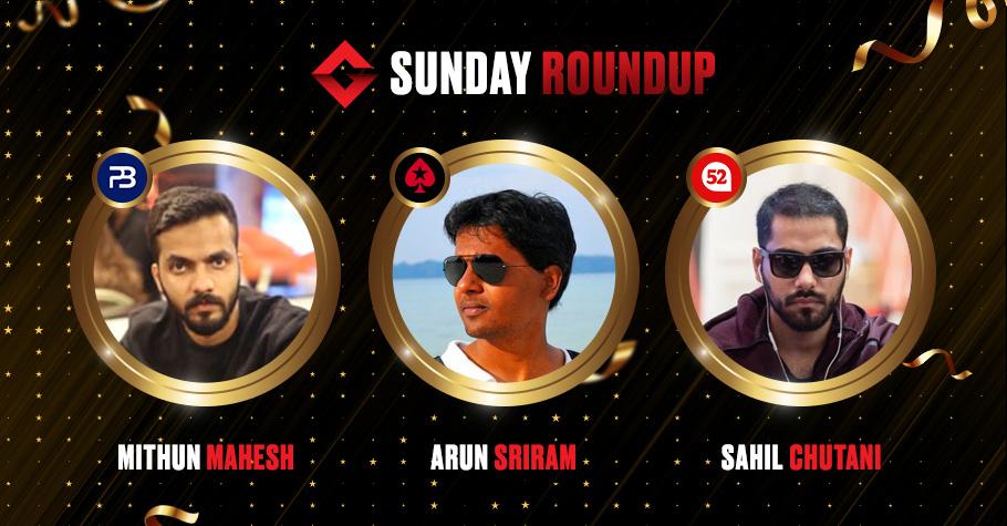 Sunday Round Up: Sahil Chutani, Mithun Mahesh, Arun Sriram Among Big Winners