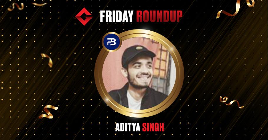 Friday Round Up: Aditya Singh Ships PokerBaazi's Weekly Highroller & Cashes 4,17,000
