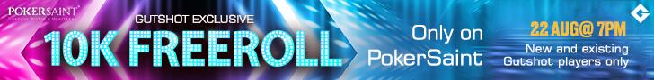 Slay The GutshotXPokerSaint 10K Freeroll On 22 August