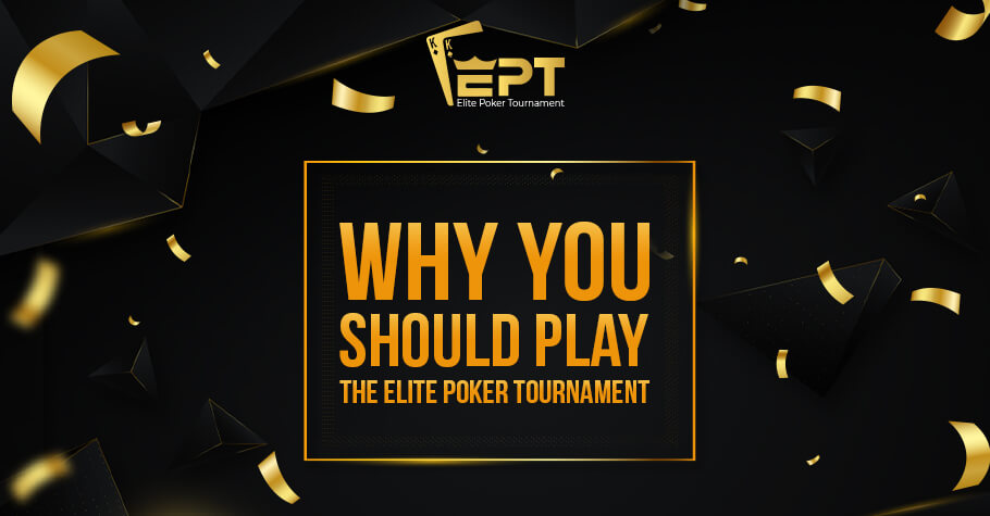 Reasons Why You Should Play In The Elite Poker Tournament