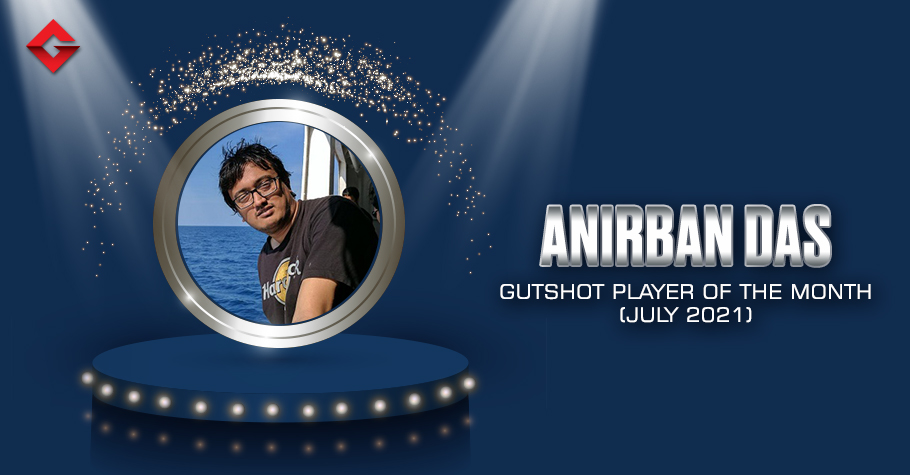 Announcement! Anirban Das Is The Gutshot Player Of The Month - July