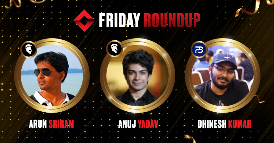 Friday Round Up: Anuj Yadav Wins The Elite On Spartan Poker For An Impressive 6,64,500