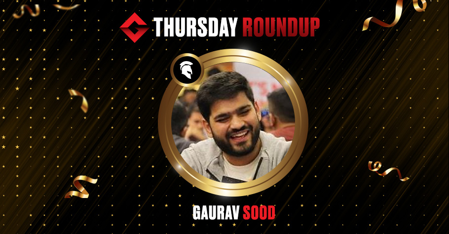 Thursday Round Up: Gaurav Sood Claims Trending Thursday Title On Spartan Poker For ₹3.85 Lakh