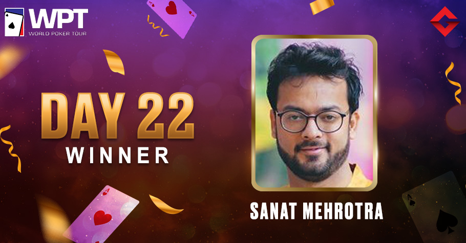 WPT Day 22: Sanat Mehrotra Emerged Victorious On Adda52 After A Tough Fight
