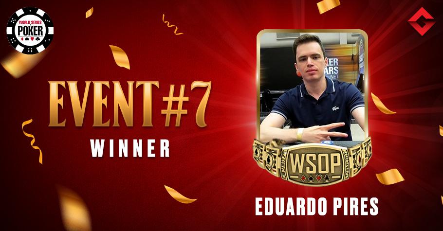 2021 WSOP Online: Eduardo Pires Nails Event #7 For $13,84,013
