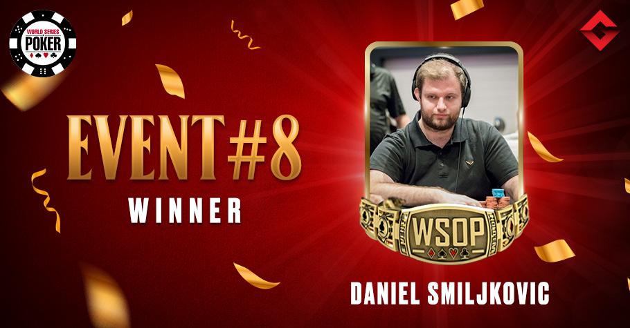 2021 WSOP Online: Daniel Smiljkovic Ships Event #8 To Win His First WSOP Bracelet