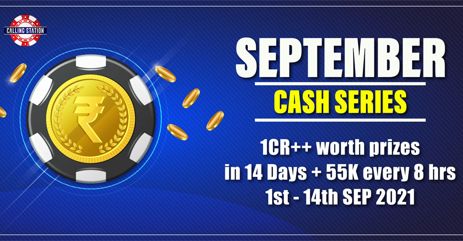 Win 1+ Crore Worth Prizes By Grinding In Calling Station's September Cash Series