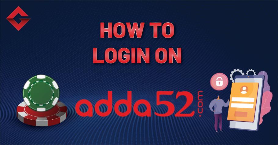 How To Login On Adda52?