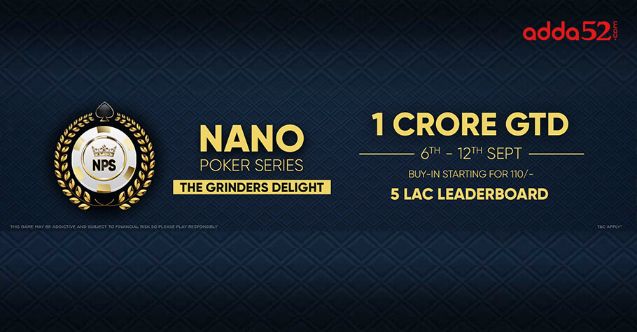 Adda52's Nano Poker Series Is Every Poker Grinders Delight