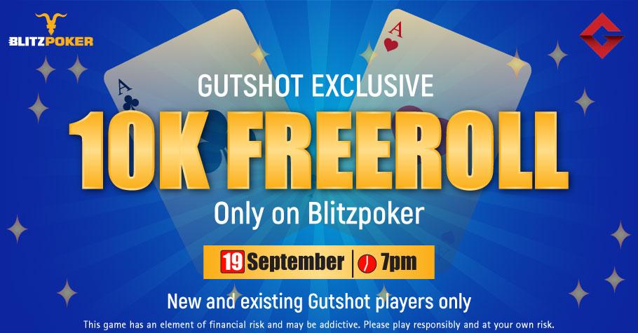 GutshotXBLITZPOKER 10K Freeroll Is Your Chance To Grab Cash