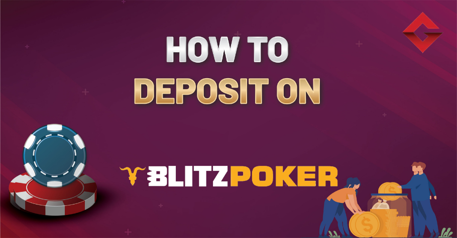 How To Deposit On BLITZPOKER?