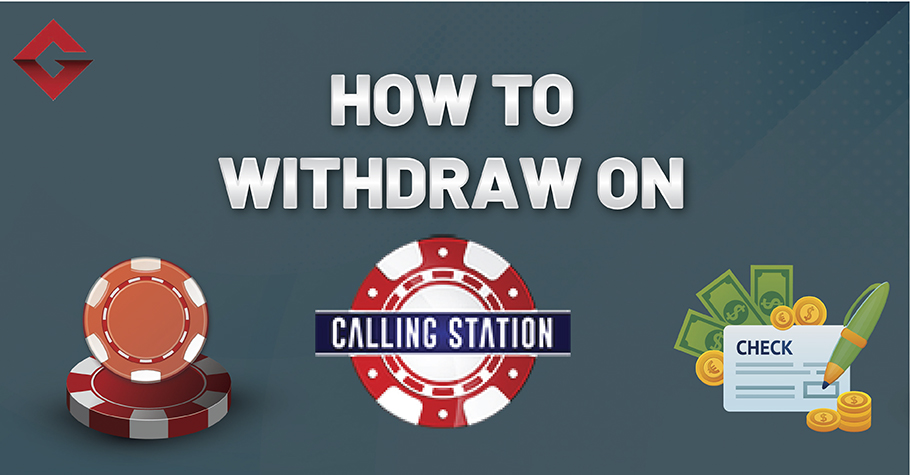 How To Withdraw On Calling Station?