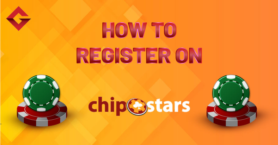 How To Register On Chipstars?