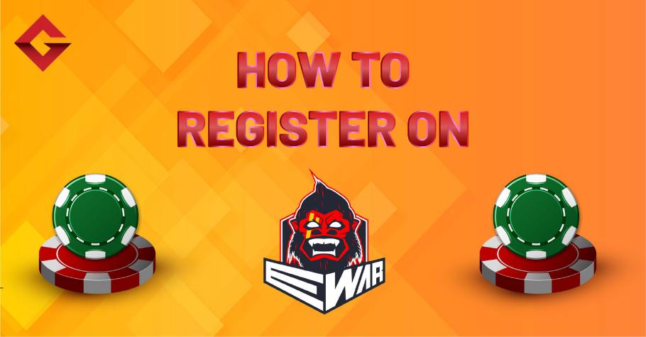How To Register On EWar Poker?