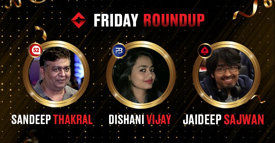 Friday Round Up: Sandeep Thakral, Dishani Vijay & Jaideep Sajwan Ship Marquee Tournaments