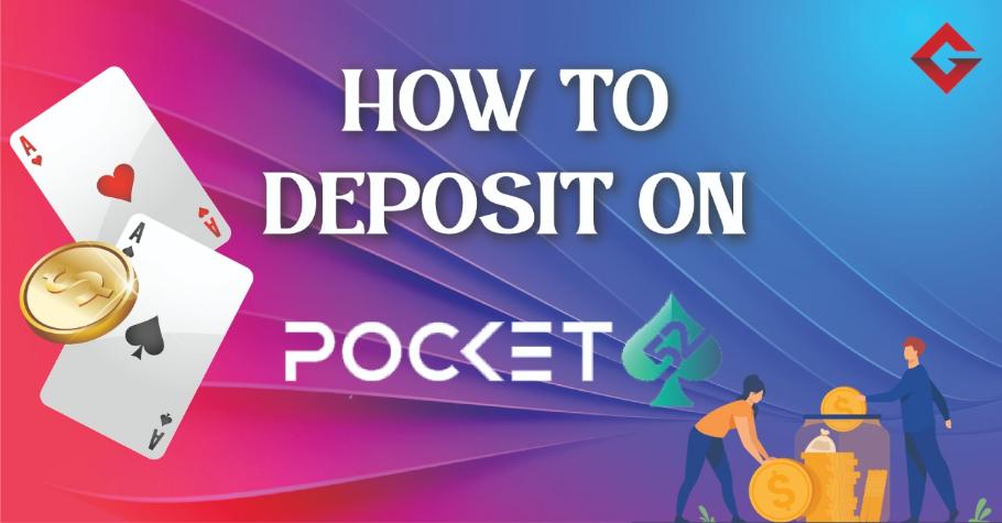 How To Deposit On Pocket52?