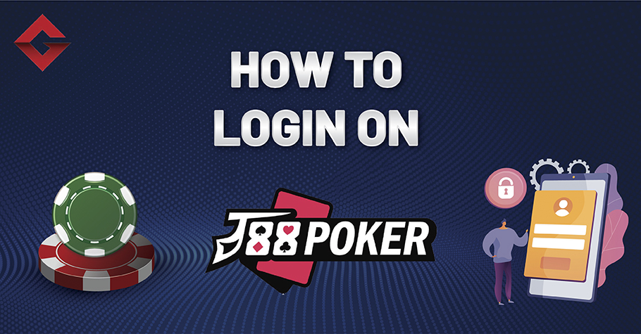 How To Login On J88 Poker?