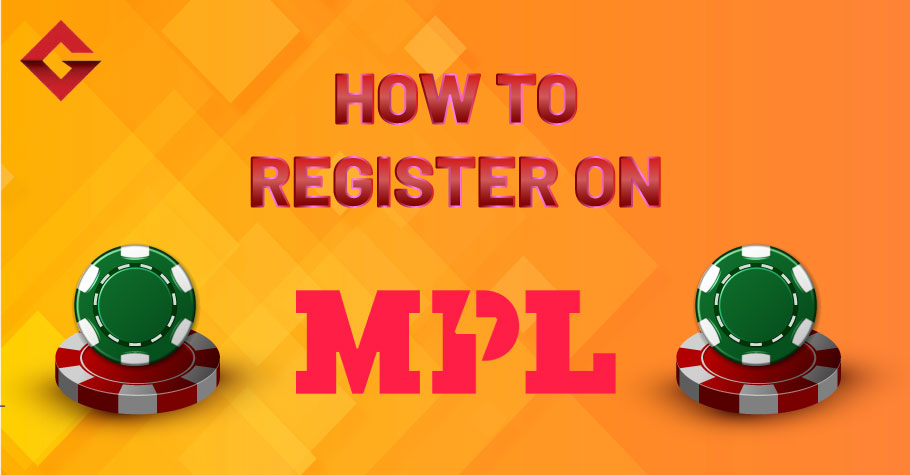 How To Register On MPL Poker?