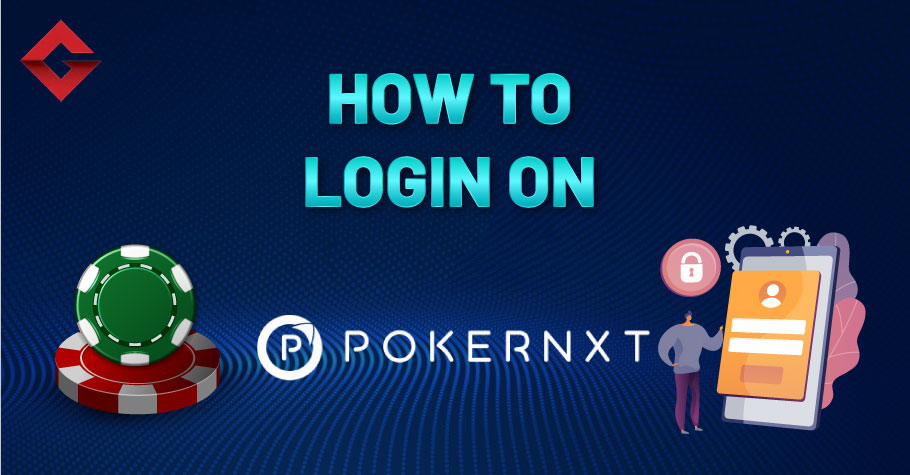 How To Login On PokerNXT?