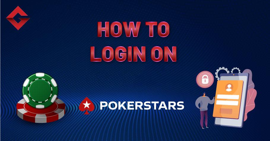 How To Login On PokerStars?