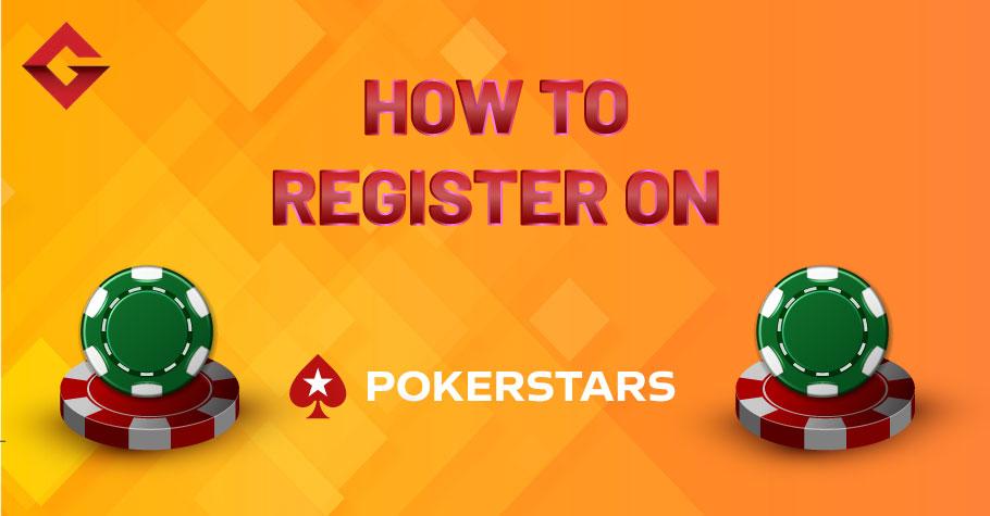 How To Register On PokerStars?