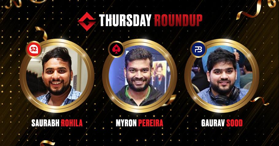 Thursday Round Up: Myron Pereira, Gaurav Sood & Saurabh Rohila Slayed The Virtual Poker Felts Yesterday
