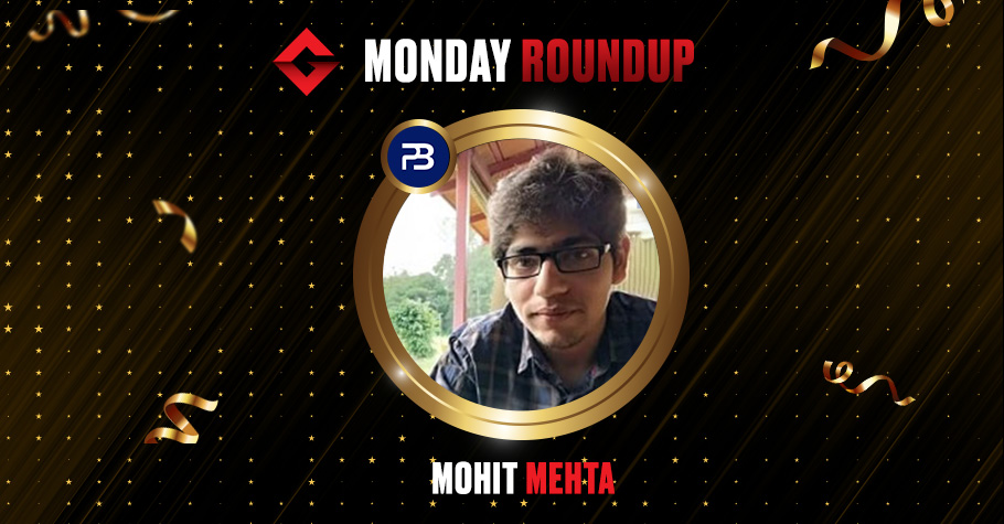 Monday Round Up: Mohit Mehta Continues His Winning Spree On PokerBaazi