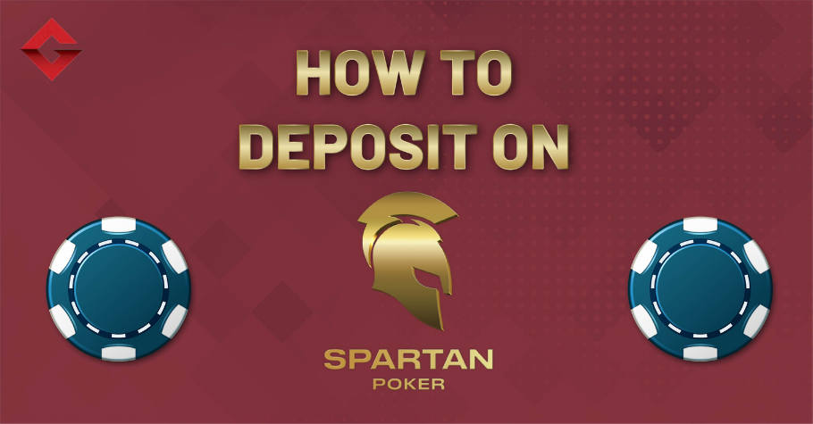 How To Deposit On Spartan Poker?