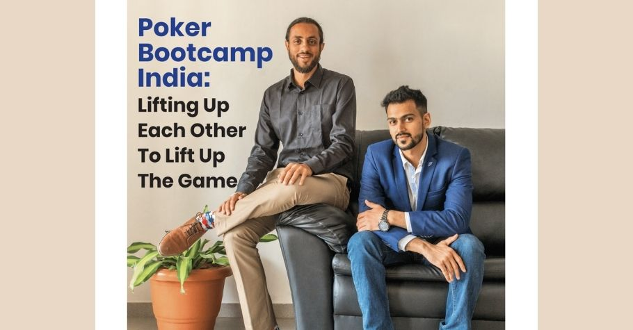 Poker Bootcamp India: Lifting Up Each Other To Lift Up The Game