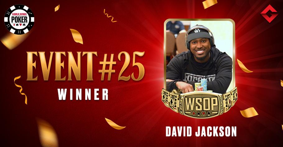 2021 WSOP Online Bracelet Events: David Jackson Wins Event #25 to Clinch Maiden WSOP Bracelet