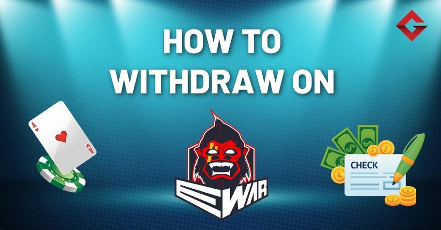 How To Withdraw On Ewar Poker?