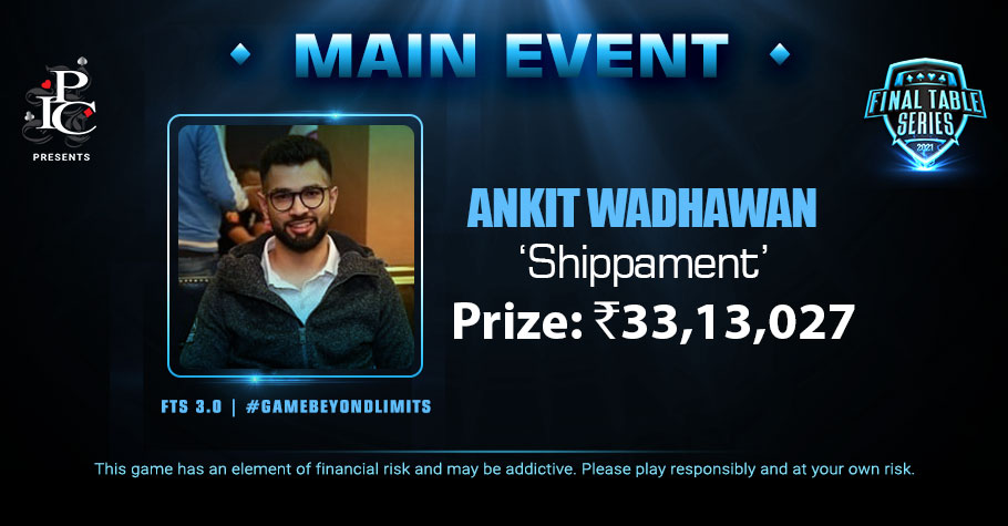 FTS 3.0: Ankit Wadhawan Brings Two Stacks To The FT, Lifts Main Event Title