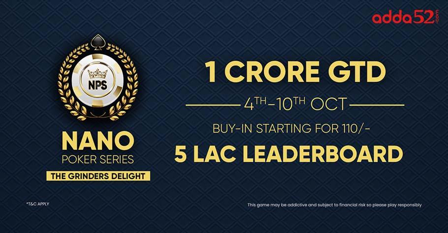 Adda52's Nano Poker Series Offers 1 Crore GTD & More