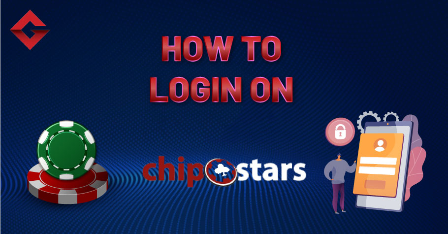 How To Login On Chipstars?