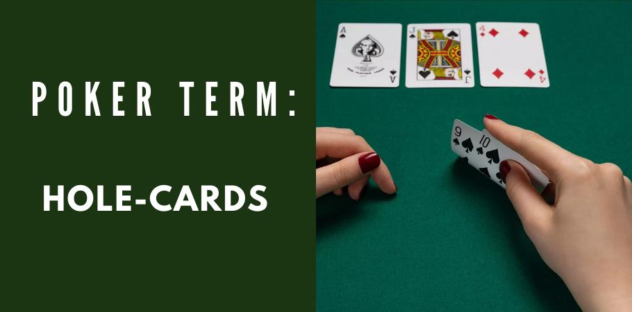 Poker Dictionary - Hole Cards