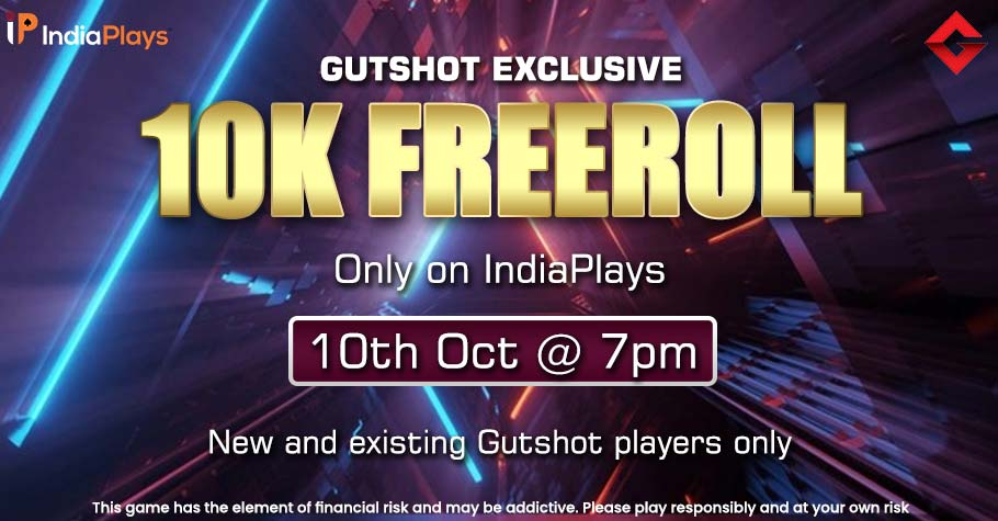 Get Ready For The Gutshot Exclusive 10K Freeroll On IndiaPlays