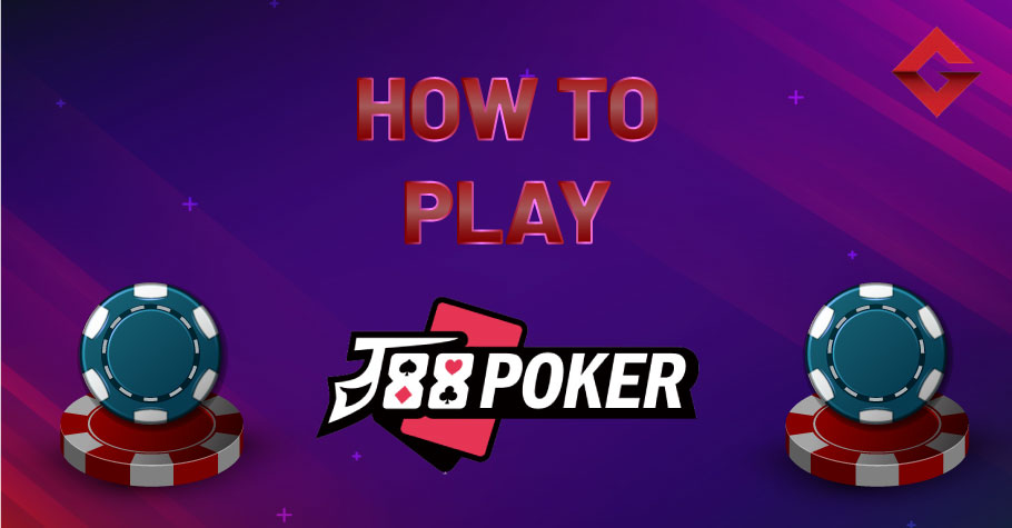 How To Play On J88Poker?