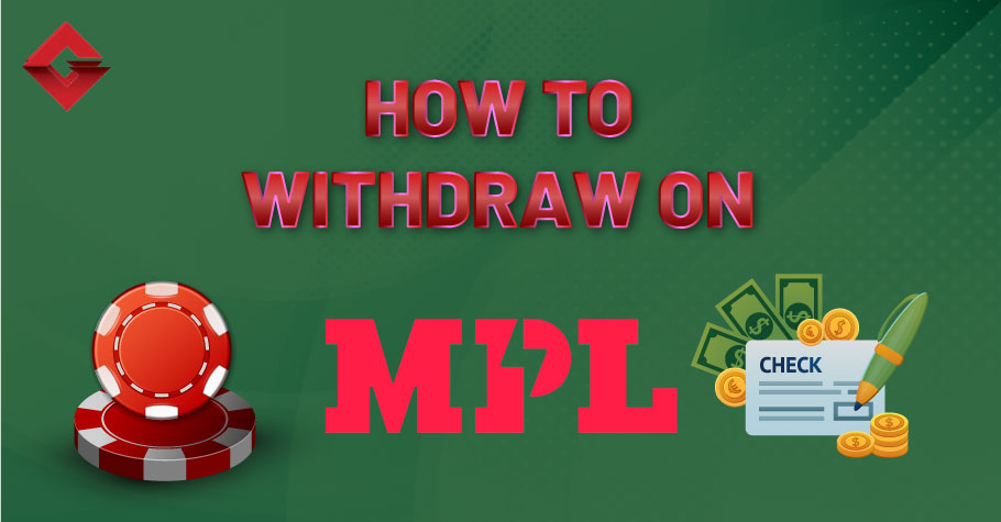How To Withdraw On MPL Poker?