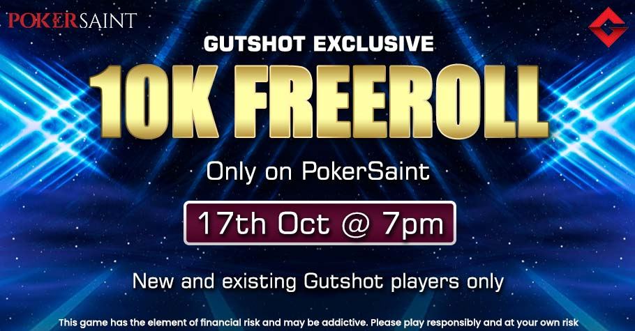 Get Ready For Gutshot's exclusive 10K Freeroll on PokerSaint