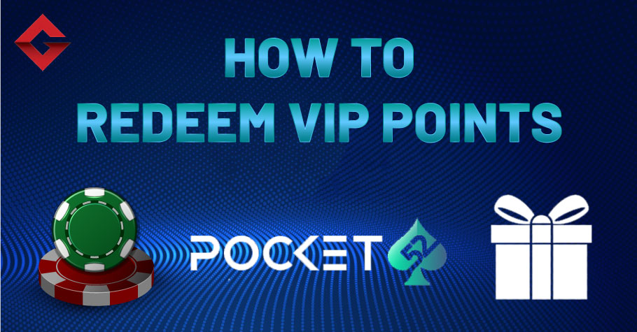 How To Redeem VIP Points On Pocket52?