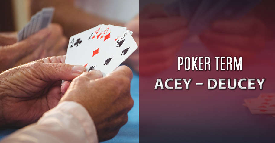 Poker Dictionary - Acey Deucey