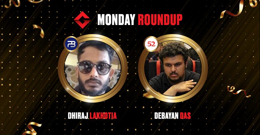 Monday Round-Up: Dhiraj Lakhotia And Debayan Das Nail Top Spots